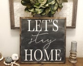 Lets Stay Home Sign | White Wash Sign | Farmhouse Decor | Home Decor | Wall Hanging | Rustic Decor | Handmade Sign | Fall Sign