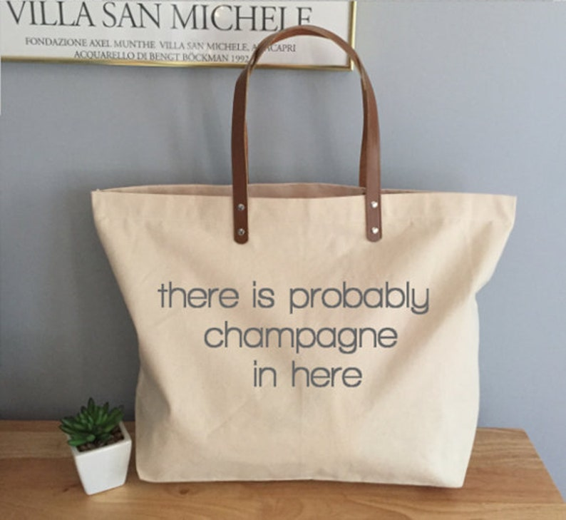 There is Probably Champagne in Here Canvas Tote With Leather 7