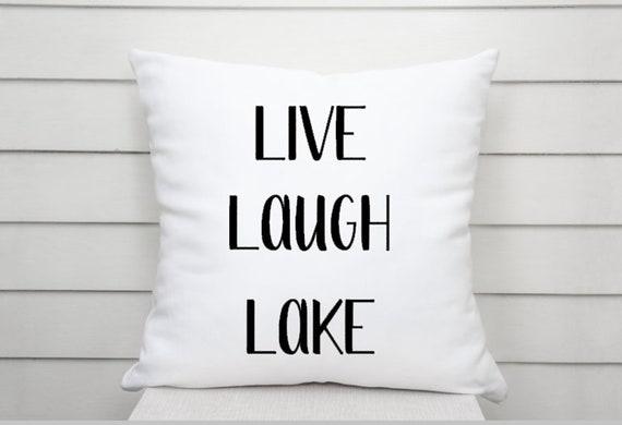 Live Laugh Lake Throw Pillow, Lake Decor, Pillow Cover, Lake House, Lake  Life, Lake Saying, Lake Quotes, Funny Home Decor, Closing Gift