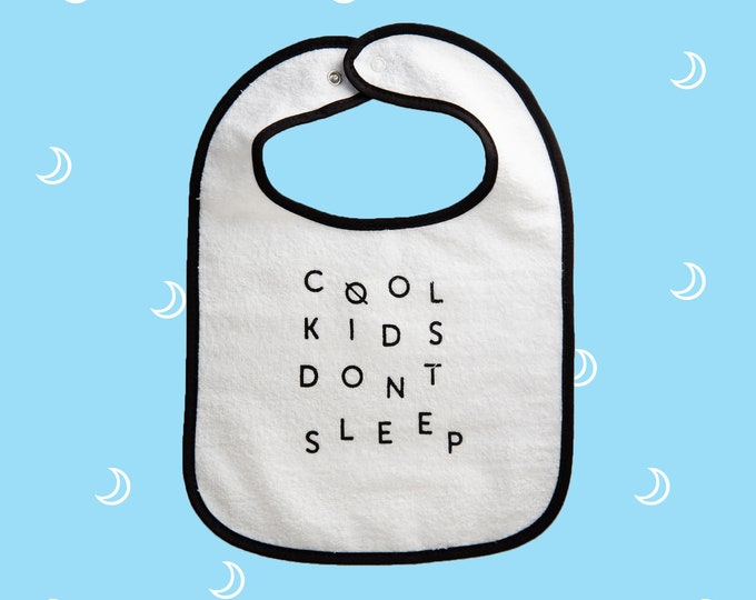 Cool Kids Dont Sleep baby bib