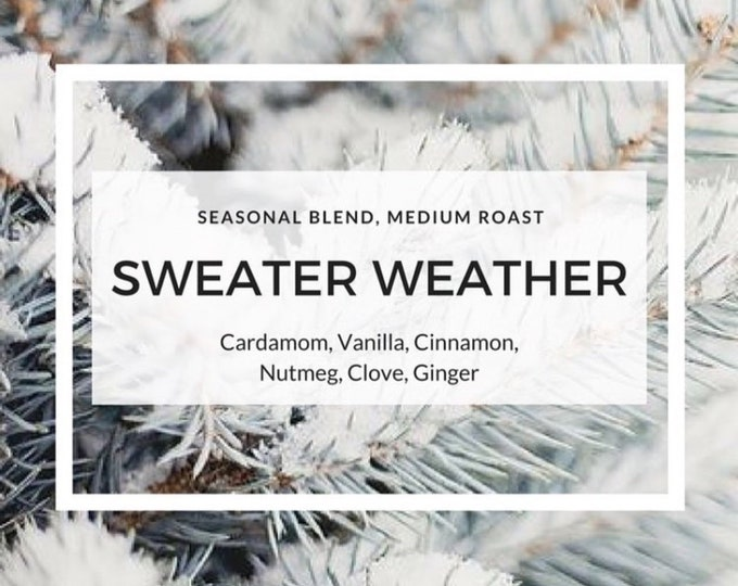 Sweater Weather (Seasonal Blend)