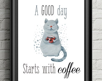 CAT drinking Coffee QUOTE wall art, A good day starts with coffee PRINTABLE, Room and office decor, Cats lover gift, Motivational cat print