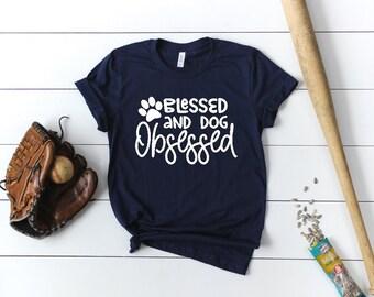 Blessed and Dog Obssessed Shirt / Dog Mom Tee / Dog Mama T-Shirt / Cotton Tshirt / Soft Tee / Christmas Gift / Dog Lover Gift / Hiking Tee