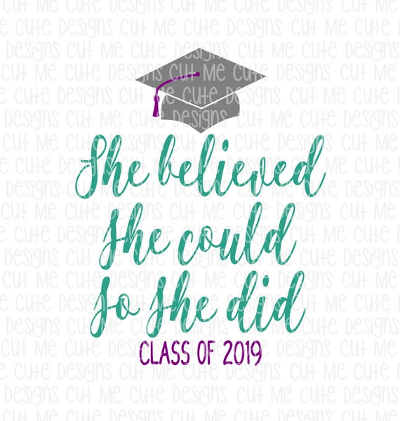 SVG DXF PNG cut file cricut silhouette cameo scrap booking Graduation Cap  She Believed She Could So She Did Class of 2019