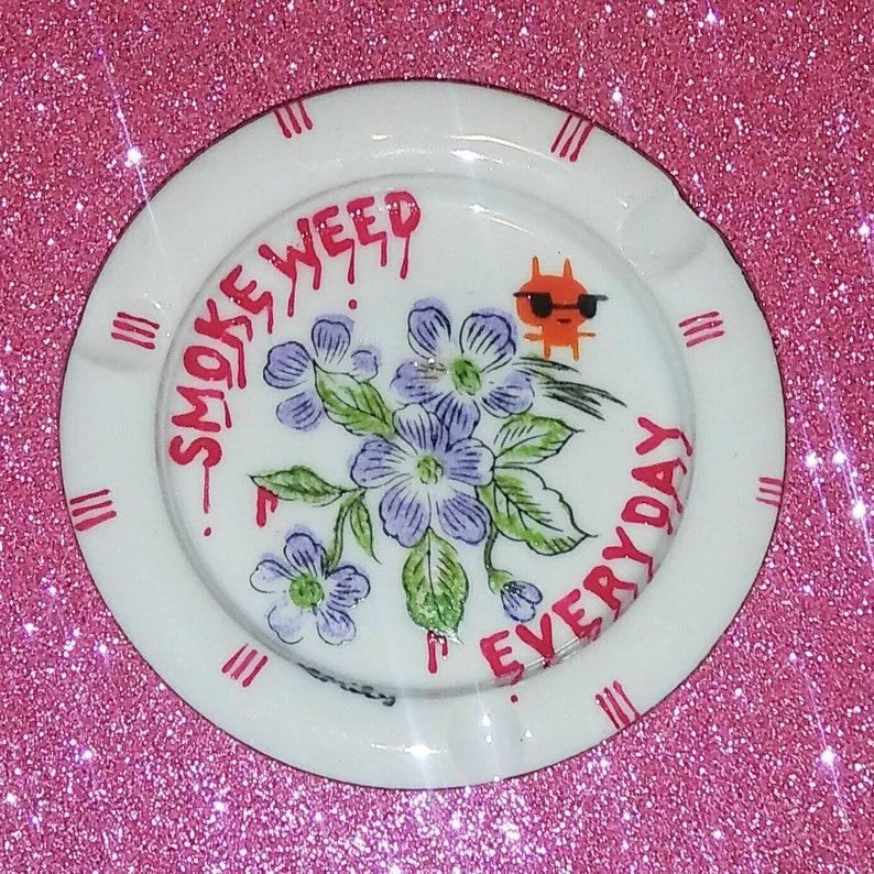 Smoke weed everyday mini handpainted antique ashtray