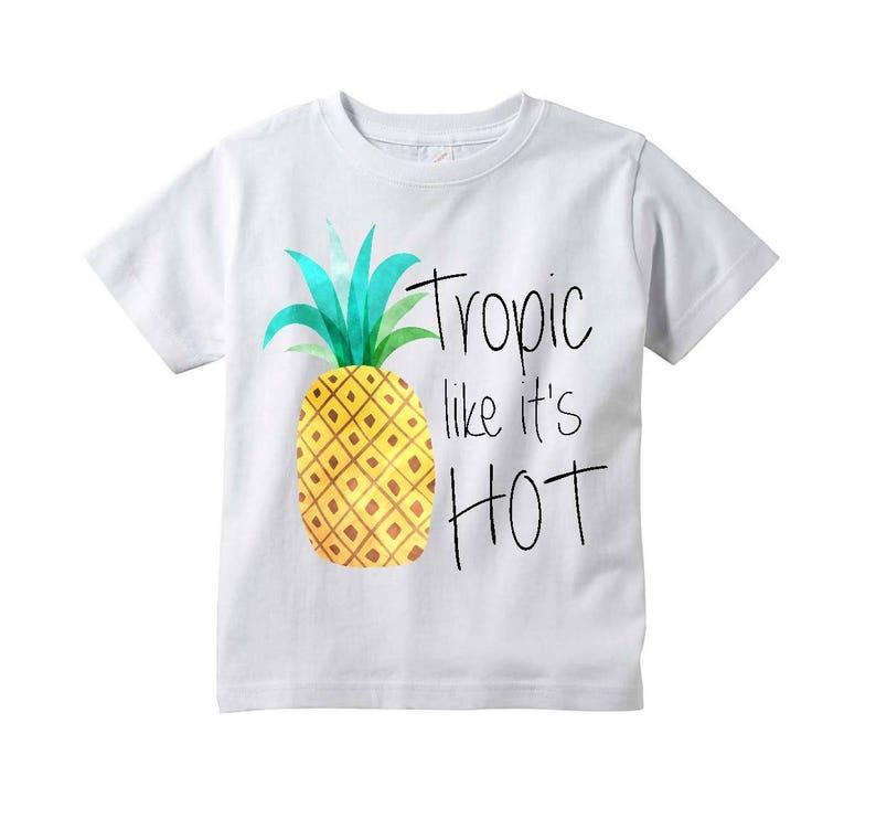 6ce3edc38 Toddler pineapple shirt tropic like it's hot shirt funny | Etsy