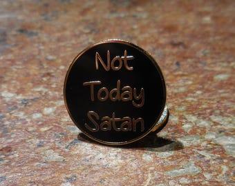 Not Today Satan Hard Enamel Gold & Black Hat Pin