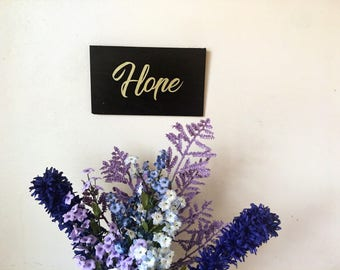 Hope Wall Hanging Rustic Black Gold Simple Decor - encouraging wood sign 6x10