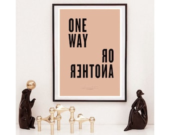 One Way Or Another Typography print, word poster, wall art, quote, minimalist print, motivational print, gallery wall