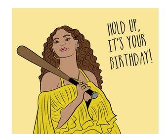 Beyonce - Hold Up Birthday card -  Beyonce birthday card - Beyonce card - Beyonce funny card - Beyonce lemonade - Beyonce formation