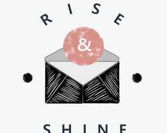 Rise and Shine: Uplifting quote print
