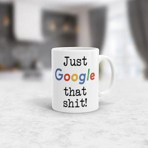 mugs i dont need google my ...funny//gift//birthday//joke//t//shirt//anniversary//mugs