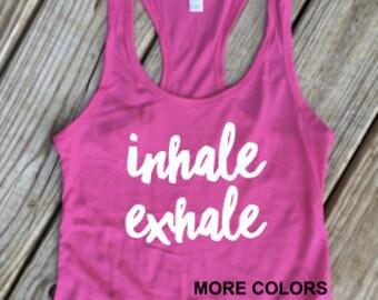 Inhale Exhale - Workout Tank Top - Yoga Racerback - Choose your vinyl color!