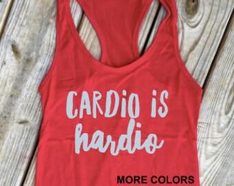 Cardio is Hardio - Workout Tank Top - Racerback - Choose your vinyl color!