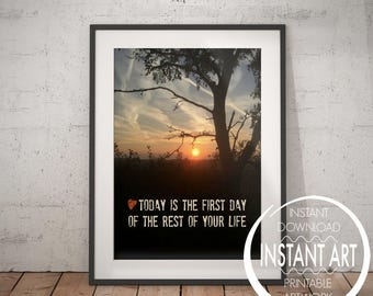 INSPIRTIONAL QUOTE | Today is the First Day - Natural Photography - Sunrise - fresh start quote - motivational quote - positive thinking