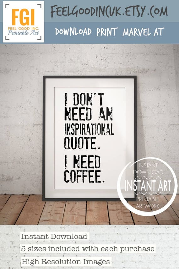 Sarcastic Coffee Quote I Dont Need An Inspirational Etsy