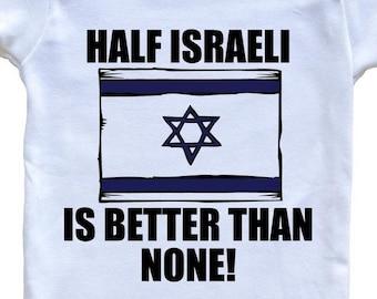 Israel Flag Baby Bodysuit Half Israeli Is Better Than None Funny Baby Onesie