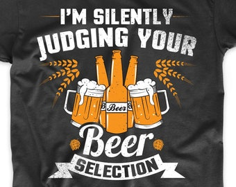 67894f12 Craft Beer Shirt - I'm Silently Judging Your Beer Selection Funny Beer Shirt