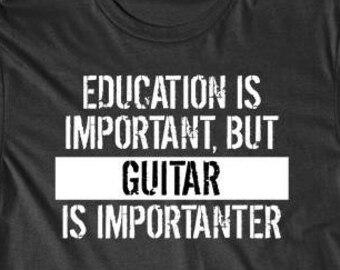 029a337ab1 Funny Guitar Shirt - Education Is Important But Guitar Is Importanter Funny  Music T-Shirt by Really Awesome Shirts