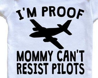 6fefb6b37 I'm Proof Mommy Can't Resist Pilots Onesie - Funny Baby Bodysuit