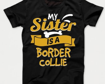 My Sister Is A Border Collie Funny Dog Owner Kids T-Shirt