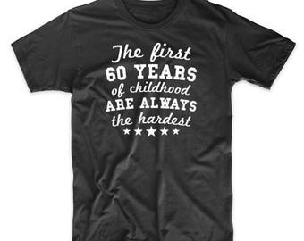 The First 60 Years Of Childhood Funny 60th Birthday T-Shirt