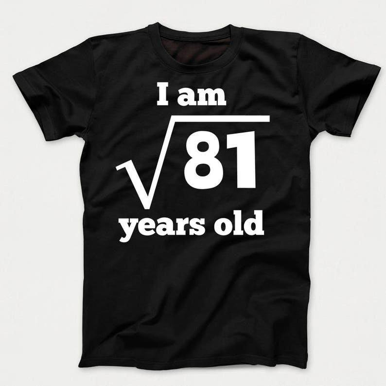 9th Birthday Shirt Square Root of 81 9 Years Old Funny ...