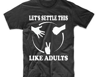 Let's Settle This Like Adults Rock Paper Scissors Funny T-Shirt