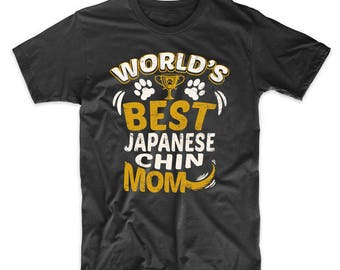 World's Best Japanese Chin Mom Dog Owner Graphic T-Shirt by Really Awesome Shirts