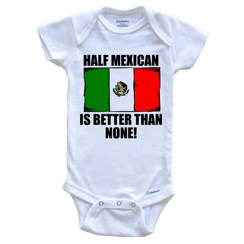 5d42445d1 Half Mexican Is Better Than None Funny Baby Onesie Mexico | Etsy