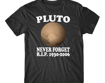 Pluto Never Forget R.I.P. 1930 - 2006 Funny Science T-Shirt