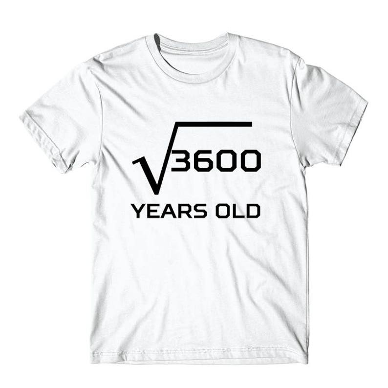 85ea77f9 60th Birthday Shirt Square Root Of 3600 Funny 60 Years Old | Etsy