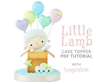 Little Lamb Cake Topper PDF TUTORIAL with TEMPLATES