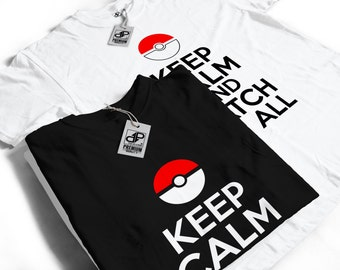 Keep Calm and Catch Em All T-Shirt - Pokemon Funny Gift Idea