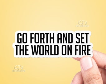 Go Forth And Set The World On Fire Graduation Cap