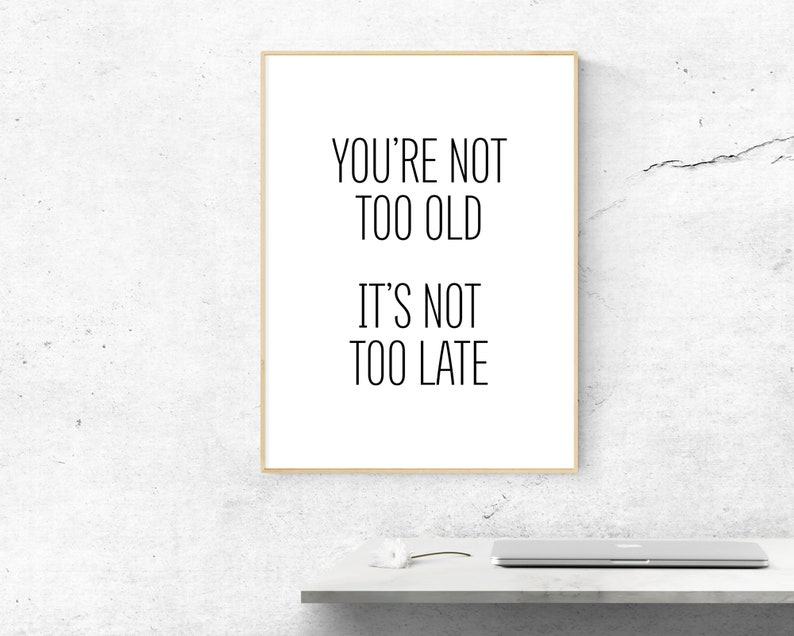 Printable Wall Art Minimalist Print Bedroom Decor Motivational Poster Never Too Late Downloadable Prints Office Inspirational Quotes