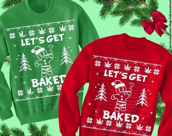 9f51a4d3d Let's Get Baked Sweatshirt, Weed, Christmas Sweater, Cannabis, 420,  Holiday, Graphic Tee, Funny Shirt, Weed Sweater, Baked, Christmas Tee