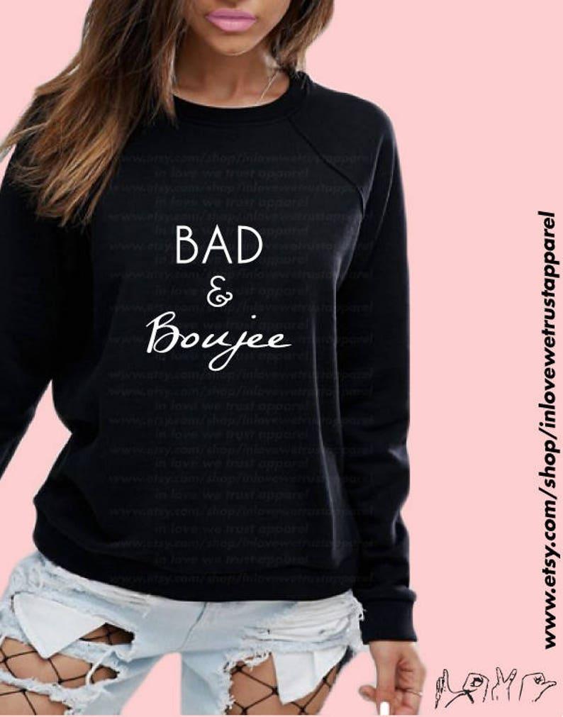 BAD AND BOUJEE Sweatshirt