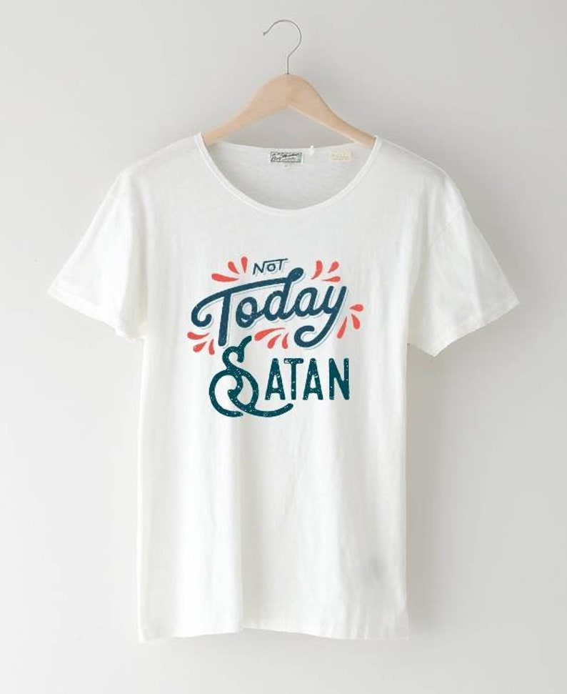 b242072c8e30c Not Today Satan Graphic T-Shirt | Funny T-Shirt | Womens T Shirt | Ladies  T-Shirt | Graphic Tee |Motivation T-shirt| Funny Religious T-Shirt