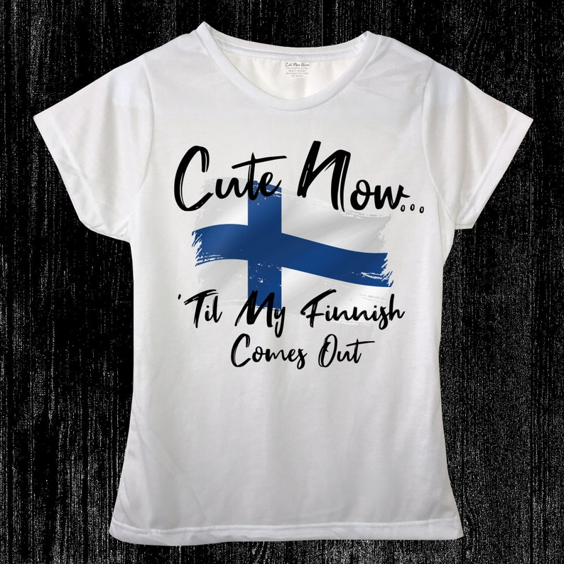 /'Til My Finnish Comes Out Womens White Crew Neck Short Sleeve Shirt Top S-XXL Helsinki Europe Ladies Finland T-shirt Cute Now..