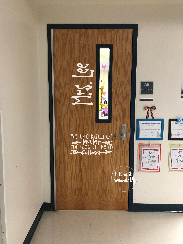 Classroom Door Teacher Name Be the kind of leader Personalized Door Custom Door School Door Door Decal Office Door