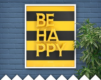 Be Happy Printable Art, Instant Download Digital Print,  Positive Affirmation, Inspirational Quote, Large Printable Poster, Printable Quotes