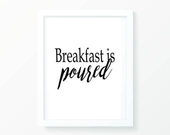 Breakfast is poured print, digital print, wall art, wall print, kitchen print, home print, kitchen decor, minimalist print, monochrome print