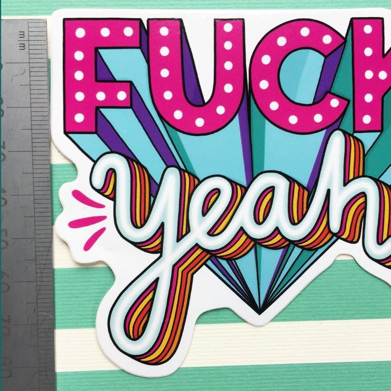 Vinyl Sticker Fuck Yeah
