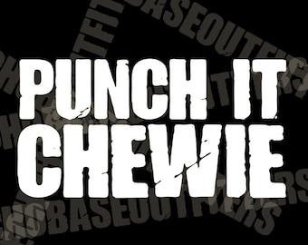 Punch It, Chewie vinyl cut Star Wars decal sticker Han Solo