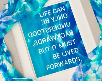 Life Can Only Be Understood Backwards Printable (Variety of Backgrounds)