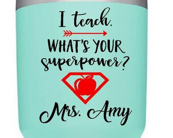 I teach, whats your super power personalized decal/custom teacher decal/yeti decal/RTIC decal/laptop decal/teacher/vinyl decal