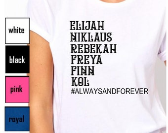 The Originals Inspired t-shirt/Klaus/Elijah/Rebekah/The Mikalsons/always and forever/vampires/witches/werewolfs