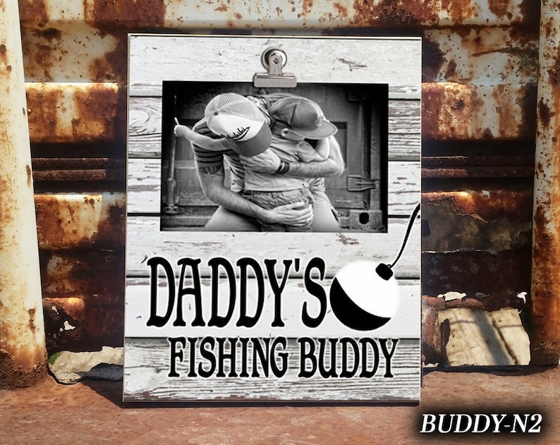 Clip Frame Gift from Son Gift for Dad Clip Frame For Dad BUDDY: Daddy/'s Fishing Buddy Gift for Parent Photo Frame Photo Frame For Dad