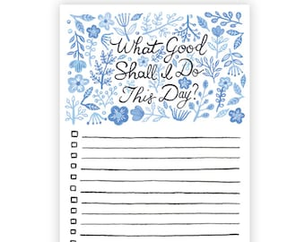 What Good Shall I Do Notepad // To Do List, Desk Stationery, Gift for Her, Writing Pad, Hostess gift, Inspirational Quote,Gift Under 15